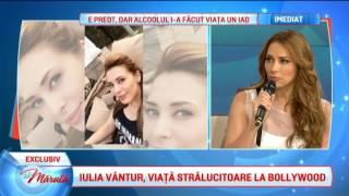 Iulia Vantur, viata stralucitoare la Bollywood