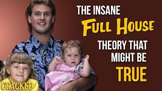 """The Insane """"Full House"""" Theory That Might Be True"""