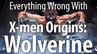 Everything Wrong With X-men Origins: Wolverine In 14 Minutes Or Less