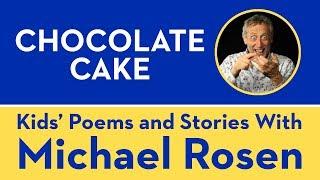 Chocolate Cake - Michael Rosen