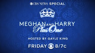 """CBS News Special: """"Meghan and Harry Plus One"""" airs Friday at 8/7c on CBS"""