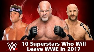 10 Superstars Who Will Leave WWE In 2017