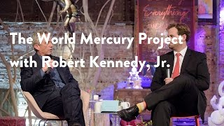 The World Mercury Project with Robert Kennedy, Jr.