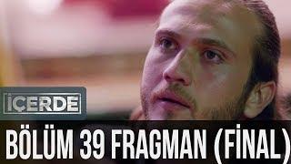 İçerde 39. Bölüm (Final) Fragman