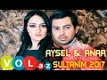 Aysel ft Anar - Sultanim 2017mp3