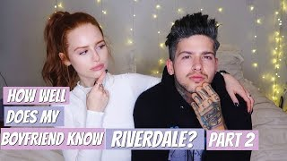 How well does my boyfriend know RIVERDALE? Part 2 | Madelaine Petsch