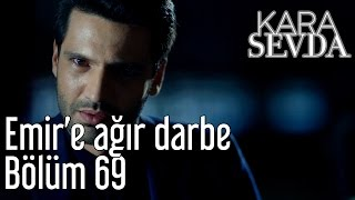 Kara Sevda 69. Bölüm - Emir