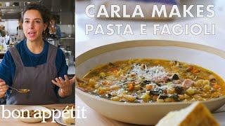 Carla Makes Pasta e Fagioli | From the Test Kitchen | Bon Appétit
