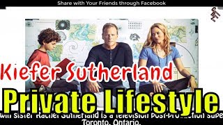 The Secret Life of actor Kiefer Sutherland. Ex-Girlfriends, Spouses, Family, Net Worth & Facts! #3MR