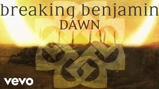 Breaking Benjamin - Dawn (Audio Only)