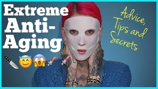 THE TRUTH ABOUT MY EXTREME ANTI-AGING: Advice, Tips & Secrets...