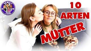 10 ARTEN MÜTTER - Muttertag Spezial - VORSICHT LUSTIG !! :-) | Family Fun