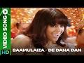 Baamulaiza (Video Song) | De Dana Dan | ...mp3