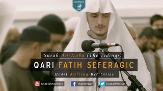 Heart Melting Recitation | Surah An-Naba (The Tidings) - Qari Fatih Seferagic