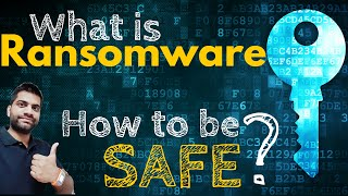RANSOMWARE Explained | How to be Safe?