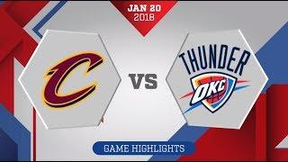 Oklahoma City Thunder vs. Cleveland Cavaliers - January 19, 2018