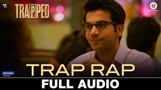 Trap Rap - Full Audio   Trapped   Anish John & Pallavi Roy   Alokananda Dasgupta