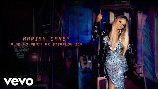 Mariah Carey - A No No (Remix - Audio) ft. Stefflon Don