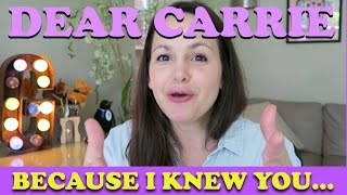 Because I Knew You | DEAR CARRIE