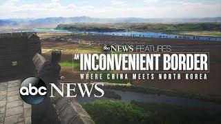 An Inconvenient Border: Where China Meets North Korea | ABC News