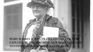 Mary Harris Jones (Mother Jones) 1837 - 1930