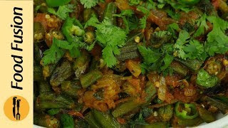 Masala Bhindi (Okra) Recipe By Food Fusion