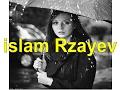 Islam Rzayev - nazlanib geden yarmp3