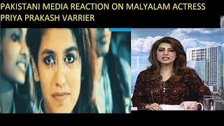 Pakistani Media reaction on malyalam actress Priya Prakash Varrier.
