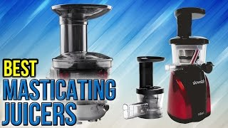 10 Best Masticating Juicers 2017