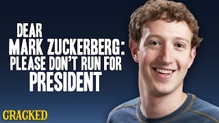 Dear Mark Zuckerberg: Please Don't Run For President
