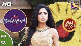 Ek Deewaana Tha - Ep 38 - Full Episode - 13th December, 2017