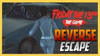 Friday the 13th The Game - ESCAPING IN REVERSE? Good Luck.