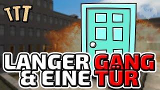 EIN LANGER GANG & EINE TÜR - ♠ TROUBLE IN TERRORIST TOWN ♠ - Let