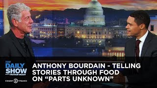 """Anthony Bourdain - Telling Stories Through Food on """"Parts Unknown"""" 