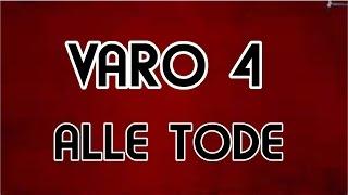 VARO 4 ALLE TODE (mit Clips) + Rangliste + Highlights
