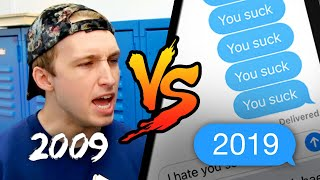 GETTING PICKED ON IN 2009 vs. 2019