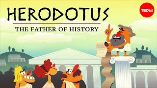 """Why is Herodotus called """"The Father of History""""? - Mark Robinson"""