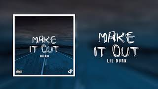 Lil Durk - Make It Out (Official Audio)