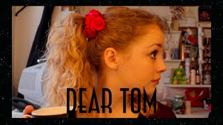 "Dear Tom | The One When I ""Dear Tom"" Again"