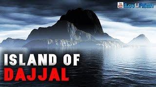 Island Of Dajjal   *Powerful Hadith*