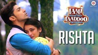 Rishta   Laali Ki Shaadi Mein Laaddoo Deewana   Gurmeet C. & Akshara H.   Ankit Tiwari & Arko