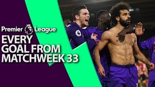 Every goal from Premier League Matchweek 33 | NBC Sports