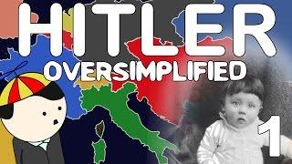 Hitler - OverSimplified (Part 1)