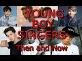 Young Boy Singers Then and Now (18 and U...