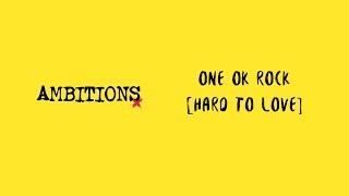 Hard To Love -ONE OK ROCK lyrics video