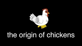 origin of chickens