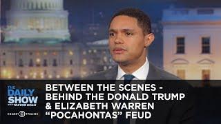 """Between the Scenes - Behind the Donald Trump & Elizabeth Warren """"Pocahontas"""" Feud"""