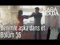 Kara Sevda 56. Bölüm - Benimle Aşka D...mp3
