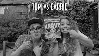 Tom Vs Carrie!