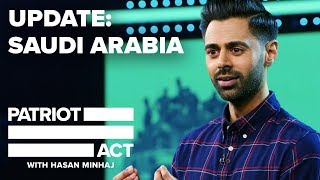 Update: Saudi Arabia | Patriot Act with Hasan Minhaj | Netflix